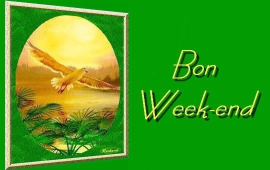 BON WEEK END A TOUS ET TOUTES !